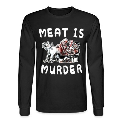 Manches longues Meat is murder