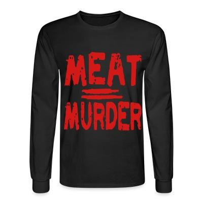Manches longues Meat = murder