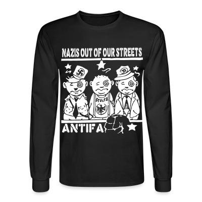Manches longues Nazis out of our streets - antifa