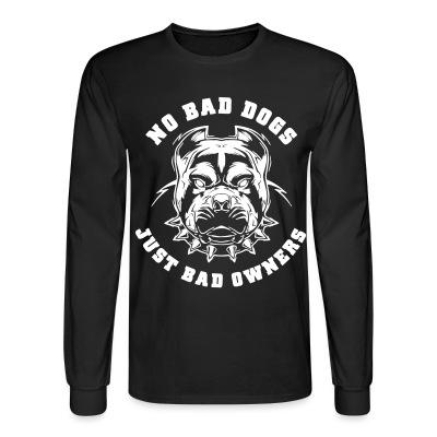 No bad dogs just bad owners