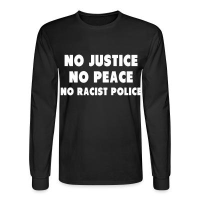 Manches longues No justice no peace no racist police