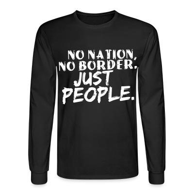 Manches longues No nation, no border. Just people.