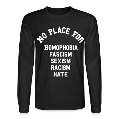 Manches longues No place for homophobia, fascism, sexism, racism, hate