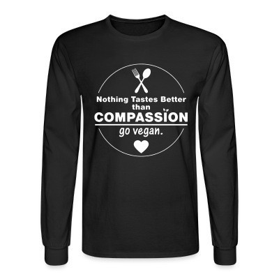 Manches longues Nothing tastes better than compassion go vegan