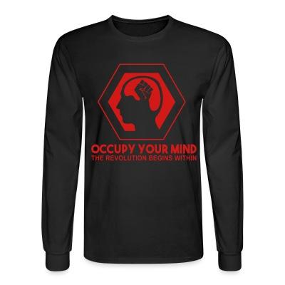 Occupy your mind. The revolution begins within