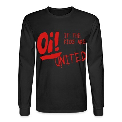 Manches longues Oi! If the kids are united