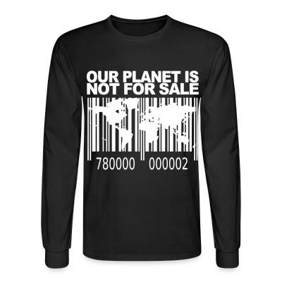 Manches longues Our planet is not for sale