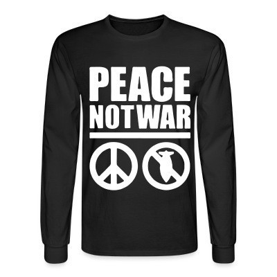 Manches longues Peace not war