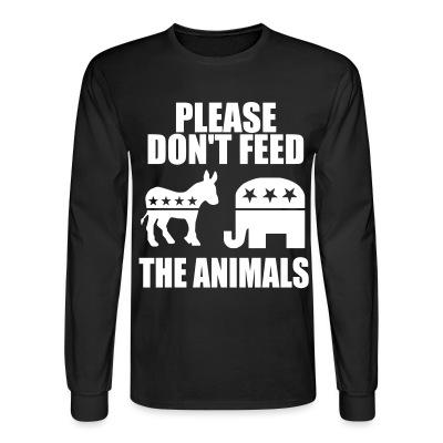Manches longues Please don't feed the animals (democrats & republicans)