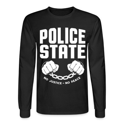 Manches longues Police state / No justice no peace