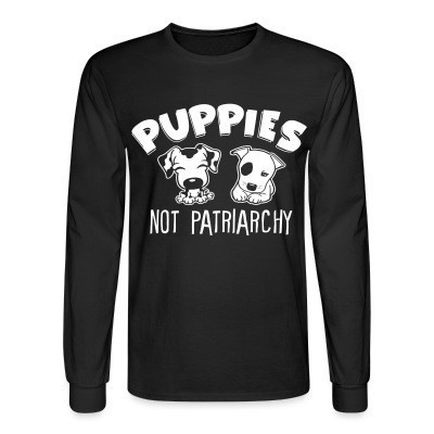 Manches longues Puppies not patriarchy