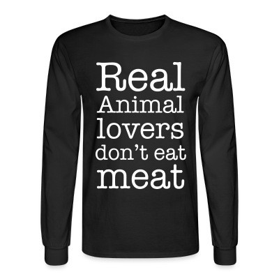 Manches longues Real animal lovers don't eat meat