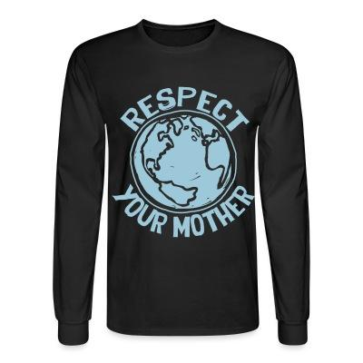 Manches longues Respect your mother
