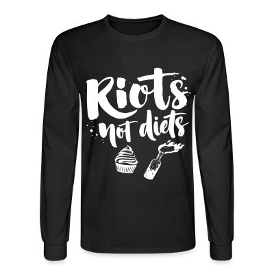 Manches longues Riots not diets