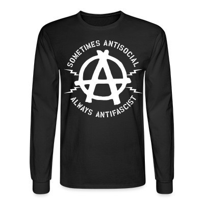 Manches longues Sometimes Antisocial Always Antifascist