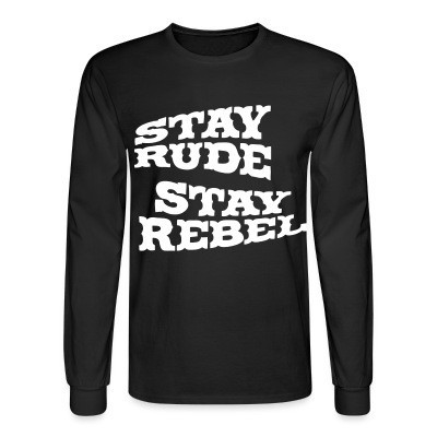 Manches longues Stay rude stay rebel