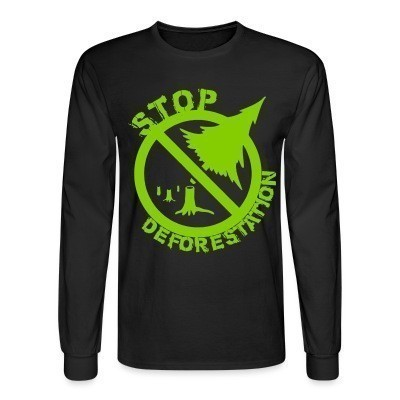 Manches longues Stop deforestation