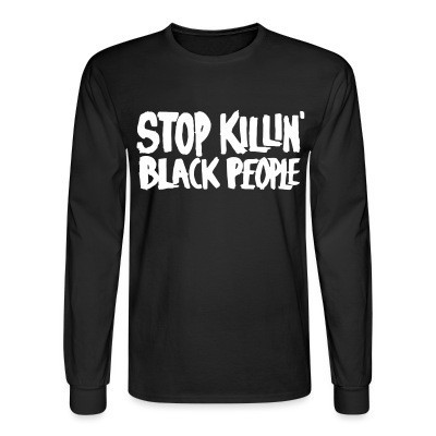 Manches longues Stop killin' Black People