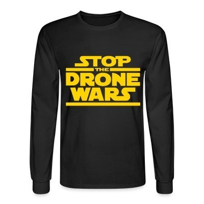 Manches longues Stop the drone wars