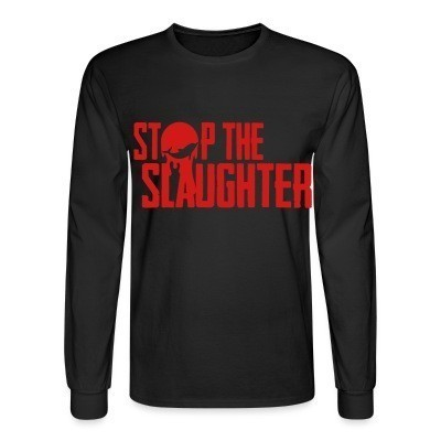 Manches longues Stop the slaughter