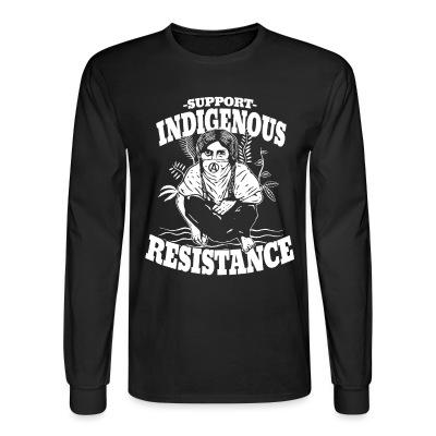 Support indigenous resistance