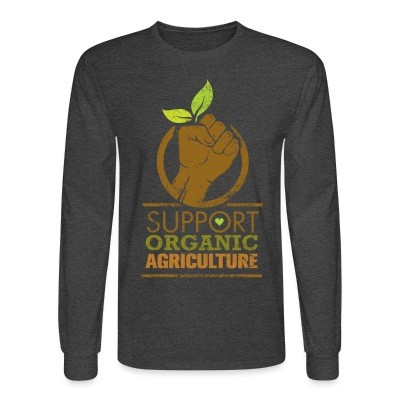 Manches longues Support organic agriculture
