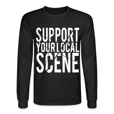 Manches longues Support your local scene