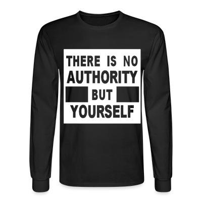 Manches longues There is no authority but yourself (CRASS)