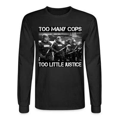 Manches longues Too many cops too little justice