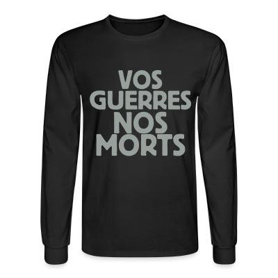Manches longues Vos guerres nos morts
