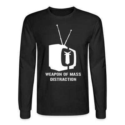 Manches longues Weapon of mass distraction