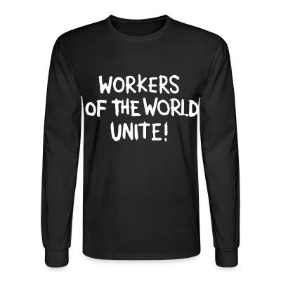 Manches longues Workers of the world unite!