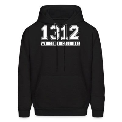Sweat (Hoodie) 1312 we don't call 911