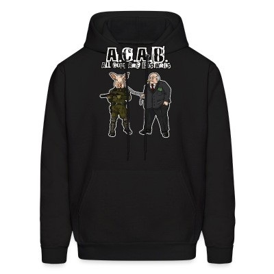 Sweat (Hoodie) A.C.A.B All Cops Are Bastards