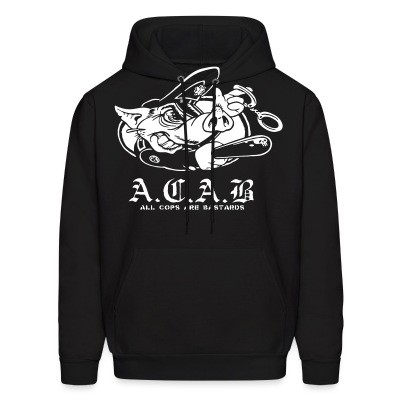 Sweat (Hoodie) A.C.A.B. All Cops Are Bastards