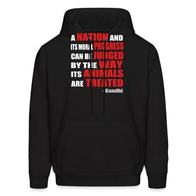 Sweat (Hoodie) A nation and its moral progress can be judged by the way its animals are treated (Gandhi )