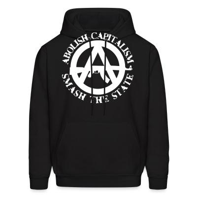 Sweat (Hoodie) Abolish capitalism smash the state