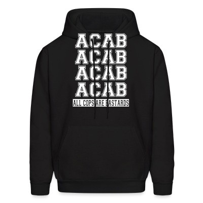 Sweat (Hoodie) ACAB - All Cops Are Bastards