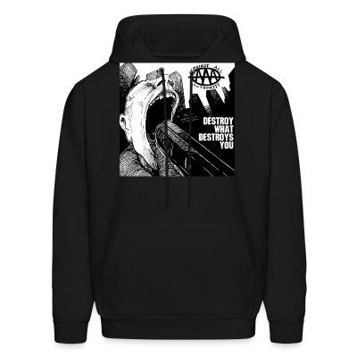 Sweat (Hoodie) Against all authority - Destroy what destroys you