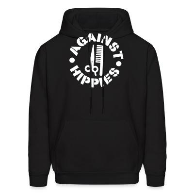 Sweat (Hoodie) Against hippies