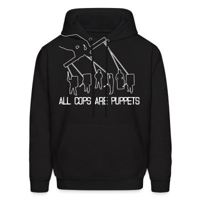 Sweat (Hoodie) All cops are puppets