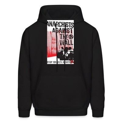 Sweat (Hoodie) Anarchists against the wall stop israel's apartheid