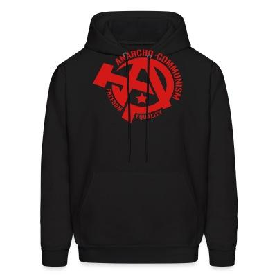 Sweat (Hoodie) Anarcho-communism. Freedom, equality