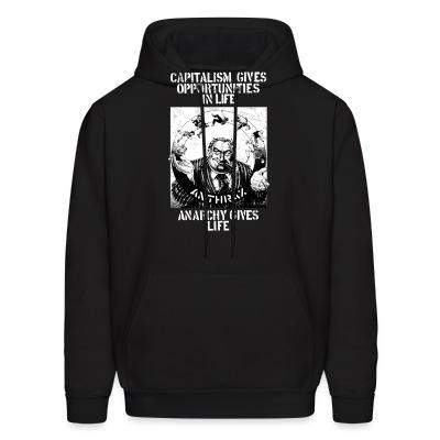 Sweat (Hoodie) Anthrax - Capitalism gives opportunities in life, anarchy gives life