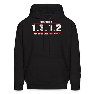 Sweat (Hoodie) Antifascist 1312 We don't call the police