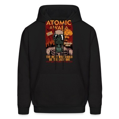 Sweat (Hoodie) Atomatic war - the next war could be the last one. Stop war before it's too late