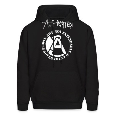 Sweat (Hoodie) Aus-Rotten - People are not expendable, governement is