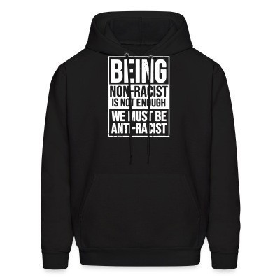 Being non-racist is not enough, we must be anti-racist
