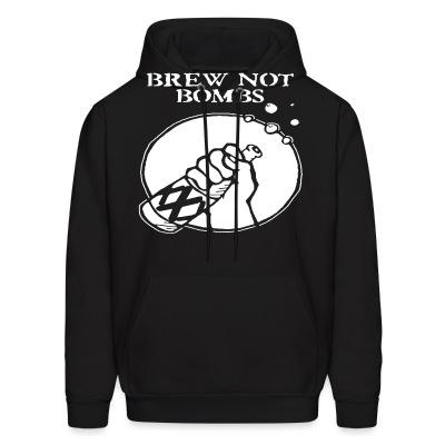 Sweat (Hoodie) Brew not bombs
