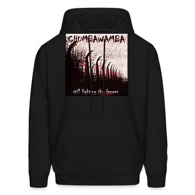 Sweat (Hoodie) Chumbawamba - Still fighting the fences